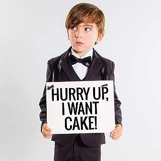 hurry up i want cake