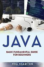 Java: Basic Fundamental Guide for beginners (Volume 1)