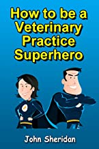 How to be a Veterinary Practice Superhero