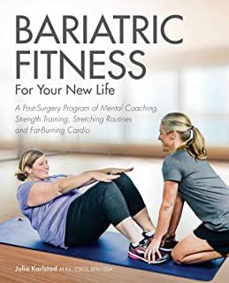 Bariatric Fitness for Your New Life: A Post Surgery Program