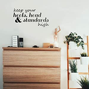 Vinyl Wall Art Decal - Keep Your Heels Head and Standards High - 12