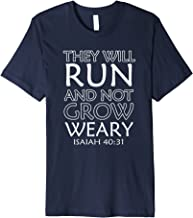 They Will Run and Not Grow Weary - Isaiah 40:31 Tshirt
