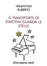 Scaricare Libri Il pianoforte di Einstein guarda le stelle: Una storia vera PDF
