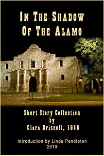 In The Shadow of the Alamo, 1906 Short Story Collection