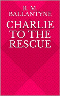 Charlie to the Rescue (English Edition)