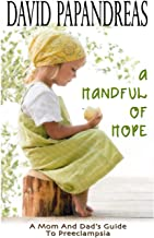 A Handful of Hope: A Mom and Dad's Guide to Preeclampsia