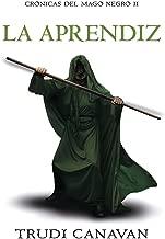 La aprendiz (Crónicas del Mago Negro 2) (Spanish Edition)