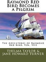 Raymond Red Bird Becomes a Pilgrim (The Adventures of Raymond Red Bird) (Volume 8)