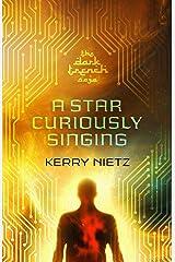 A Star Curiously Singing (DarkTrench Saga Book 1) Kindle Edition