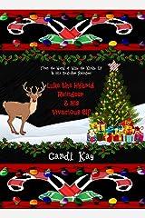 Luke the Hybrid Reindeer & His Vivacious Elf (Willy the Kinky Elf & His Bad-Ass Reindeer Book 6) Kindle Edition