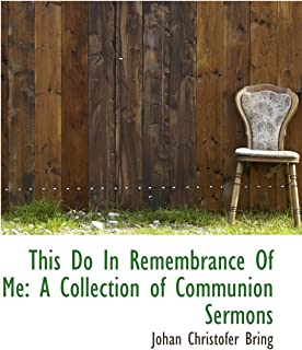 This Do In Remembrance Of Me: A Collection of Communion Sermons