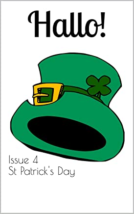 Hallo! The bilingual magazine for German language learners: Issue 4 St Patrick's Day (German Edition)