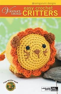 Vanna's Choice Easy Crochet Figures: 10 Amigurumi Designs