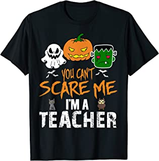 """Camiseta divertida de Halloween con texto en inglés """"You Can't Scare Me I'm A Teacher"""" Camiseta"""