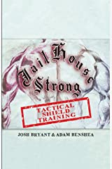 Jailhouse Strong: Tactical Shield Training Kindle Edition