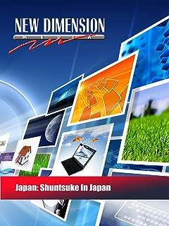 Japan: Shuntsuke In Japan