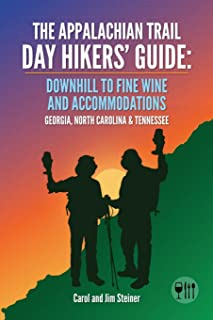 The Appalachian Trail Day Hikers' Guide: Downhill to Fine Wine and Accommodations: Georgia, North Carolina and Tennessee