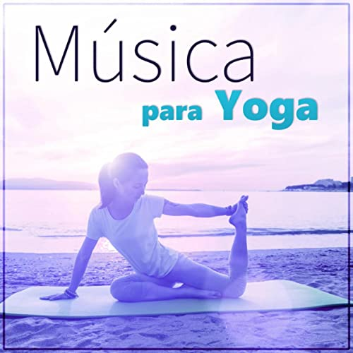 Música para Yoga: Hilo Musical Con Sonidos de la Relajante ...