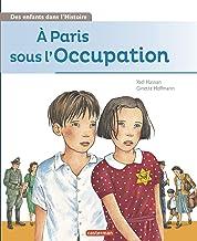 A Paris sous l'Occupation (Des enfants dans l'histoire)
