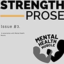Strength Prose Issue #3: In Association with Mental Health Muscle
