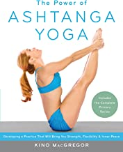 The Power of Ashtanga Yoga: Developing a Practice That Will Bring You Strength, Flexibility, and Inner Peace --Includes the complete Primary Series