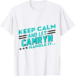 Keep Calm And Let Camryn Handle It Tshirts
