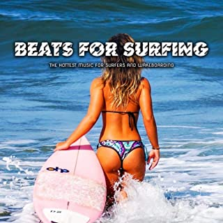 Beats for Surfing (The Hottest Music for Surfers and Wakeboarding)
