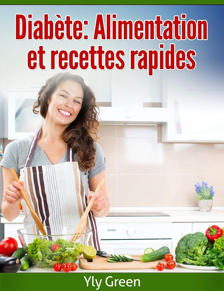 秀でる寂しい残高Diabète: Alimentation et recettes rapides (French Edition)