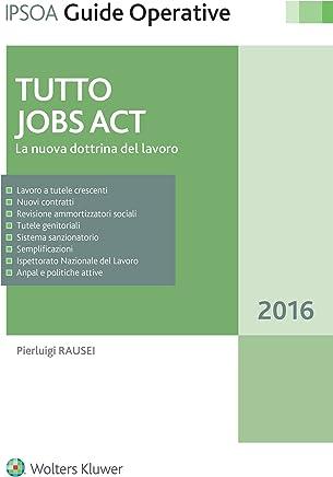 Tutto Jobs Act: La nuova dottrina del lavoro