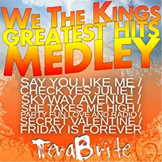 We the Kings Greatest Hits Medley: Say You Like Me / Check Yes Juliet / Skyway Avenue / She Takes Me High / Party Fun Love and Radio / Secret Valentine / Friday Is Forever