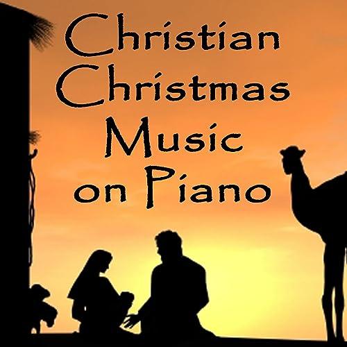 Christian Christmas Music.Christian Christmas Music On Piano By Christian Piano Music
