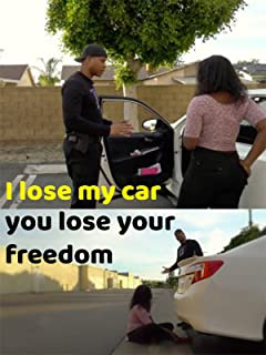 I Lose My Car You Lose Your Freedom