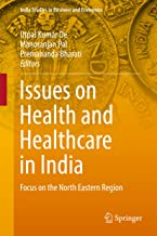 Issues on Health and Healthcare in India: Focus on the North Eastern Region (India Studies in Business and Economics)