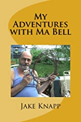 My Adventures with Ma Bell Kindle Edition