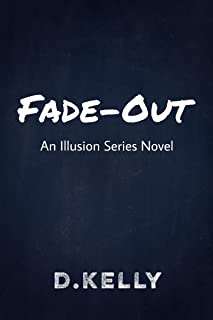 Fade-Out: An Illusion Series Novel