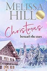 Christmas Beneath the Stars: A heartwarming festive read - coming soon as an original Christmas movie! Kindle Edition