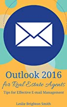 Outlook 2016 for Real Estate Agents: Tips for Effective E-mail Management