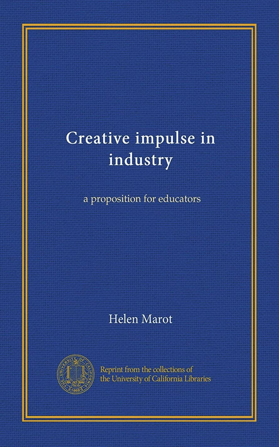 不利益水分率直なCreative impulse in industry (c.3): a proposition for educators