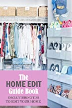 The Home Edit Guide Book: Decluttering Tips to Edit Your Home: The Home Edit Workbook