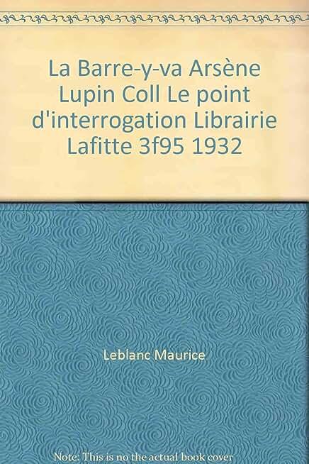 La Barre-y-va Arsène Lupin Coll Le point d'interrogation Librairie Lafitte 3f95 1932
