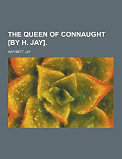 The Queen of Connaught [By H. Jay]