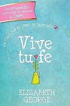 Vive tu fe: Un viaje por el libro de Santiago (Spanish Edition)