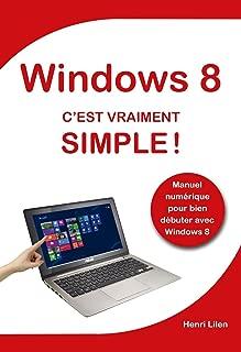 Windows 8 C'est vraiment simple (French Edition)