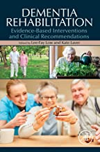 Dementia Rehabilitation: Evidence-Based Interventions and Clinical Recommendations
