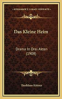 Das Kleine Heim: Drama In Drei Akten (1908)