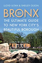 The Bronx: The Ultimate Guide to New York City's Beautiful Borough (Rivergate Regionals Collection)