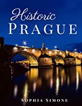 Historic Prague: A Beautiful Photography Coffee Table Photobook Tour Guide Book with Photo Pictures of the Spectacular City within Czech Republic in Europe (Picture Book)