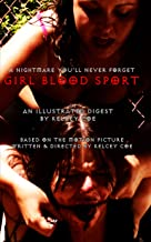 Girl Blood Sport: An Illustrated Digest (English Edition)