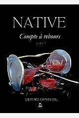 Native - Compte à rebours, Tome 5 Format Kindle