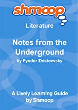 Notes from the Underground: Shmoop Literature Guide